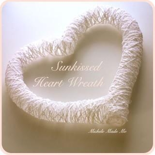 Tutorial: Sunkissed Heart Wreath