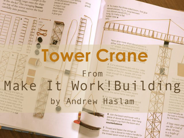 Tower Crane Building with The Boy - Michele Made Me