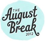 August Break 2012