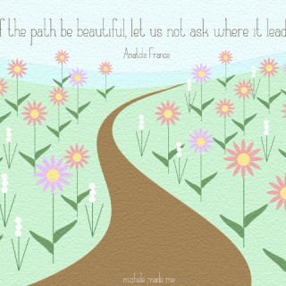 If The Path Be Beautiful…