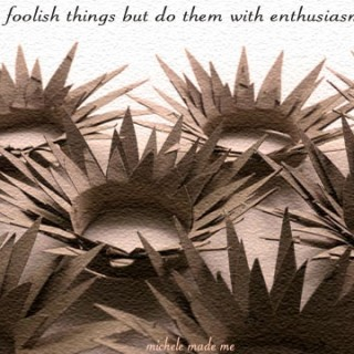 You Will Do Foolish Things…