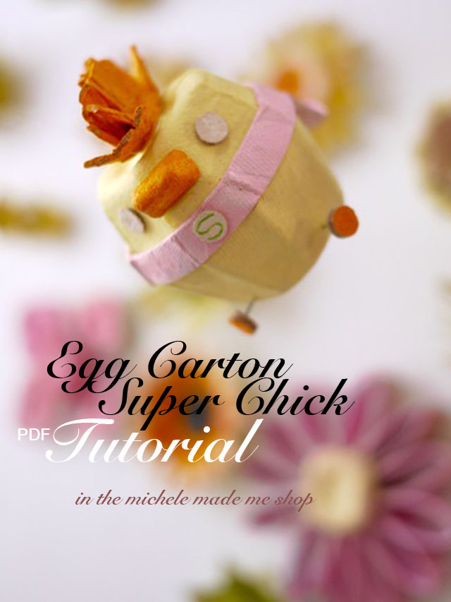 How to make an Egg Carton Super Chick PDF Tutorial @ Michele Made Me